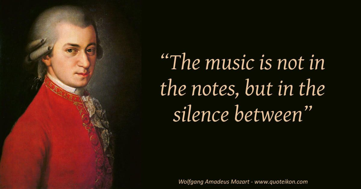 Enjoy Fifteen Of The Best Wolfgang Amadeus Mozart Quotes At Quoteikon And Read The Mini Bio About This Fa Mozart Quotes Classical Music Quotes Beethoven Quotes