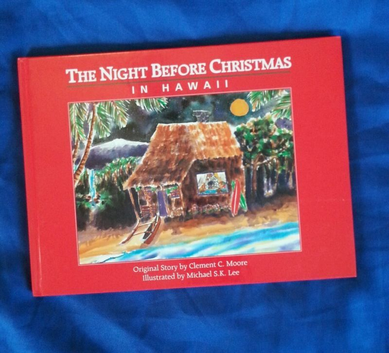The Night Before Christmas in Hawaii, Clement C Moore Illustrated by Michael S. K. Lee