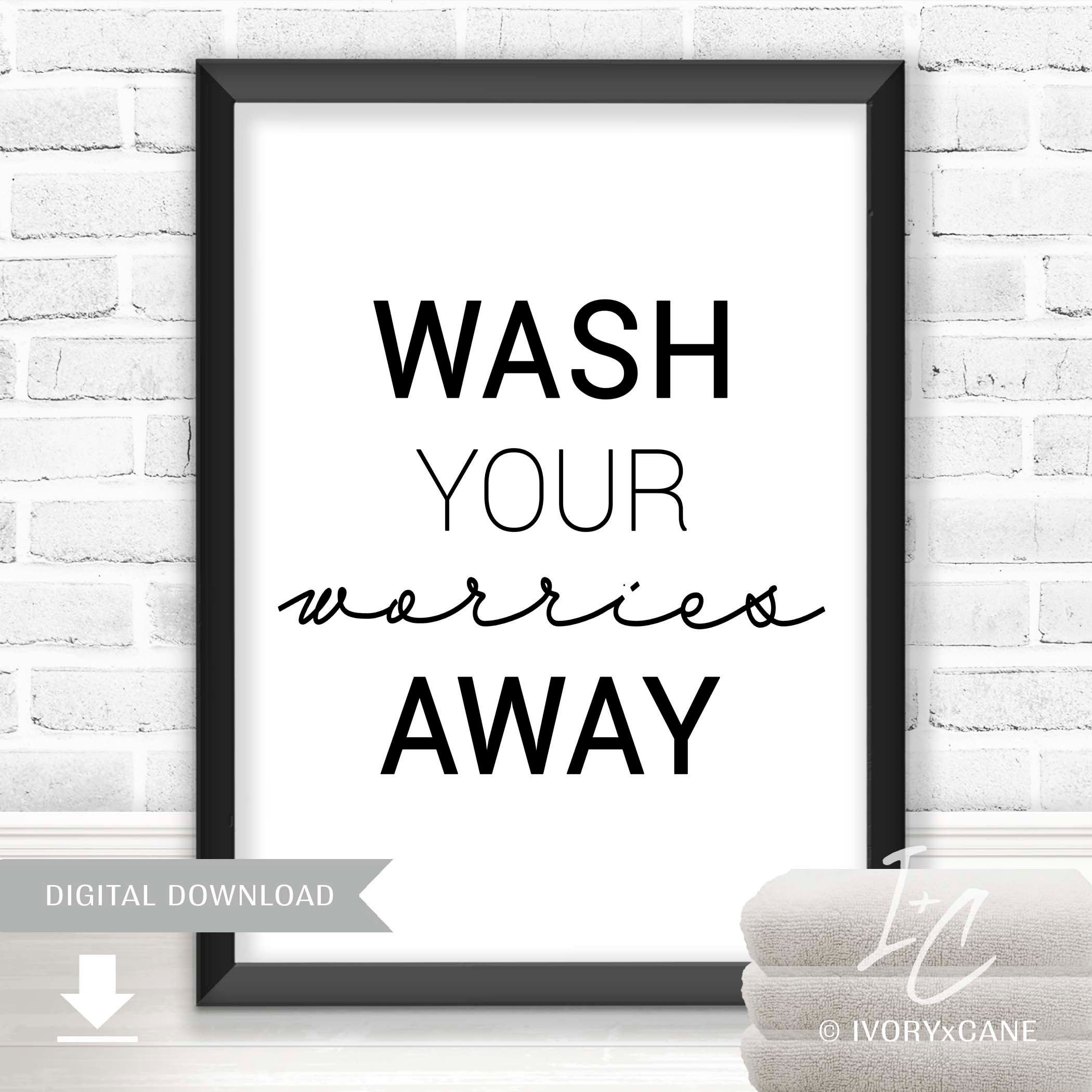 Printable Wall Art, Printable Laundry Art, Wash Your Worries Away, Laundry Sign, Laundry Decor, Bathroom Sign, DIY Decor, Laundry Wall Art #laundrysigns