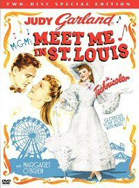 Meet me in St. Louis Have that movie...