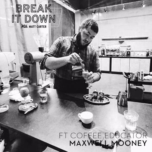 Break it Down w/ Matt Carter - Interview with Coffee Educator