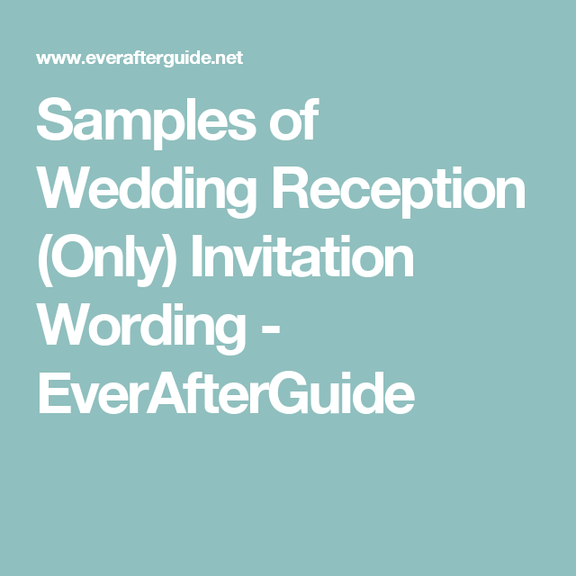 Know Samples Of Proper Wedding Reception Only Invite Wording To Use When  Sending Out Your Invites If You Are Planning A Belated Reception Or Are  Have A ...
