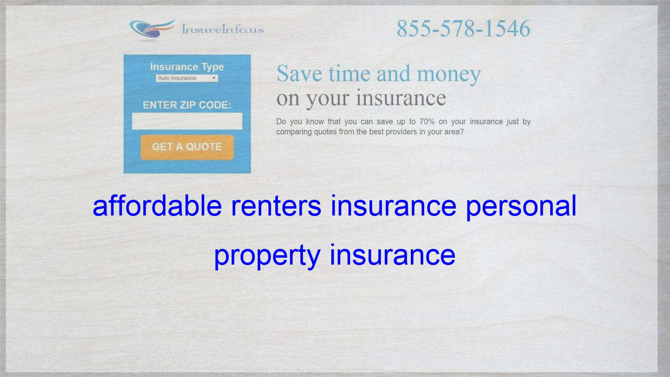 Affordable Renters Insurance Personal Property Insurance