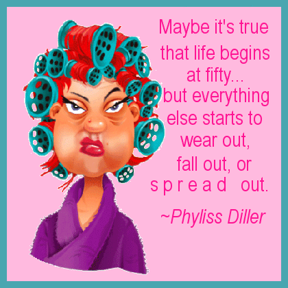 Phyliss Diller.... | Old age humor, Senior humor, Aging humor