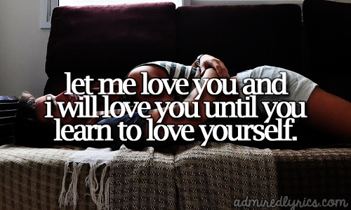 Learning To Love Yourself Quotes New Let Me Love You Until You Learn To Love Yourself Neyo  Lyrics
