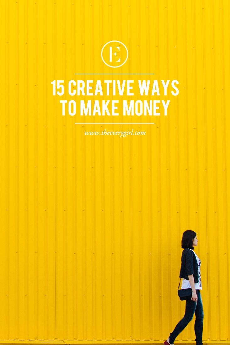 15 Creative Ways to Make Money #theeverygirl | Tips | Pinterest ...