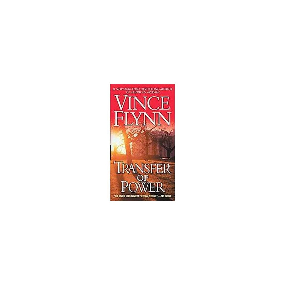 Transfer Of Power Reprint Paperback Vince Flynn Vince Flynn Mitch Rapp Pictures Of America