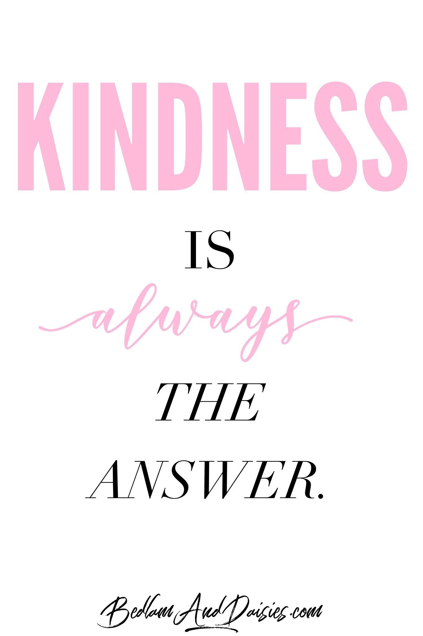 Kindness Is Always The Answer Bedlam Daisies Kindness Quotes Snap Quotes Wonder Quotes [ 2048 x 1364 Pixel ]