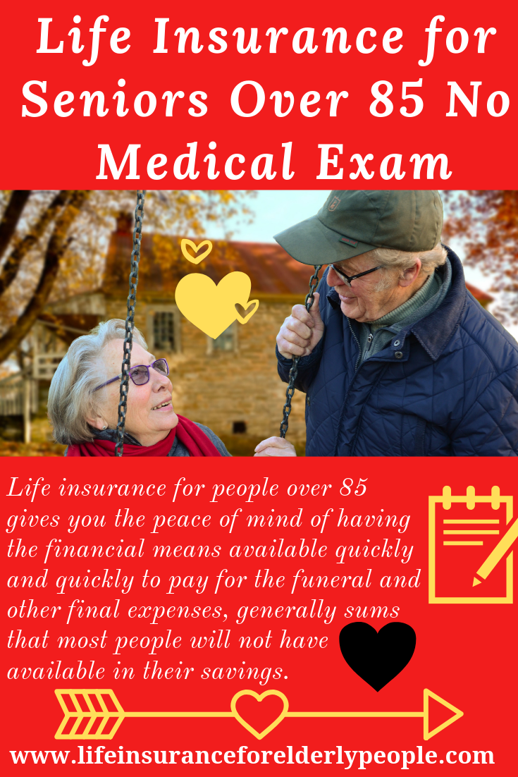 Lifeinsurance For Seniors Over 85 No Medical Exam Flexible Life Insurance For Adults Over85 Years Old Two Maj Life Insurance For Seniors Life Insurance Quotes Guaranteed Life Insurance