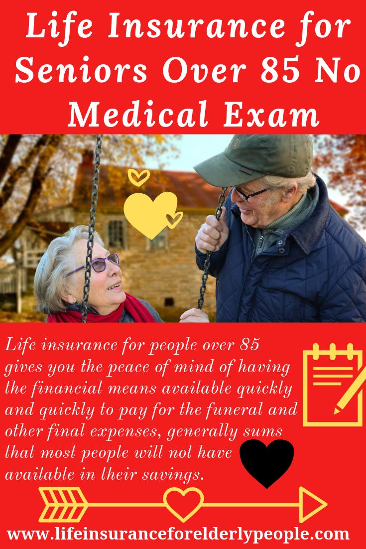 Life Insurance for Seniors Over 85 No Medical Exam | Life ...
