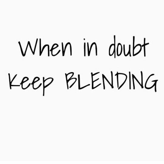 Blending Quote Musings Of A Makeup Addict In 2019 Makeup Humor