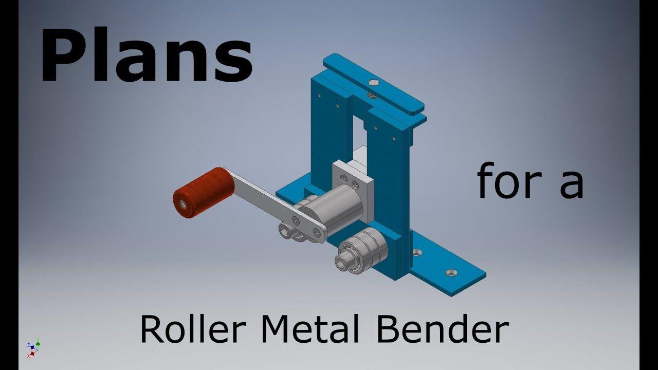Plans For A Manual Roller Metal Bender Metal Bender Metal Working Tools How To Plan