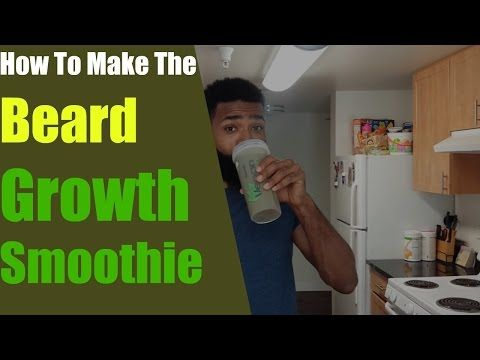 How To Make The Beard Growth Smoothie - YouTube