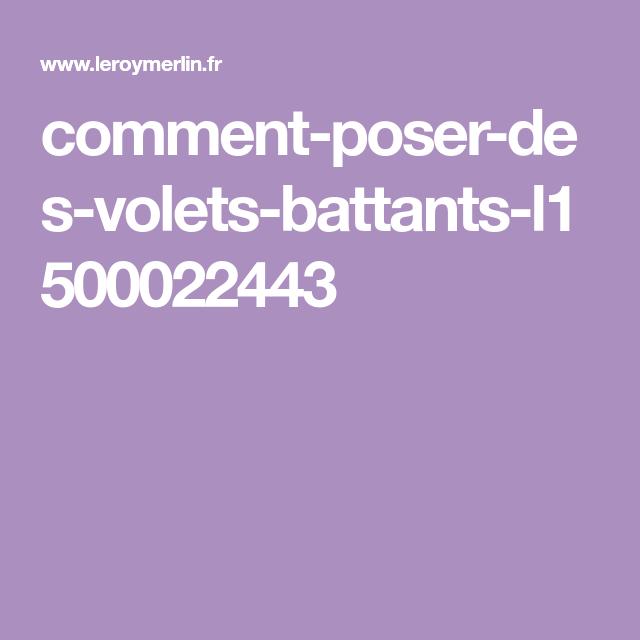 Comment Poser Des Volets Battants L1500022443