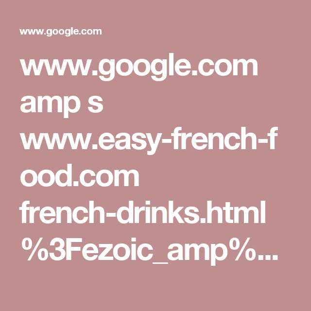 www.google.com amp s www.easy-french-food.com french-drinks.html%3Fezoic_amp%3D1