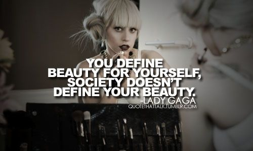 Society Beauty Standard Quotes You Define Beauty For Yourself