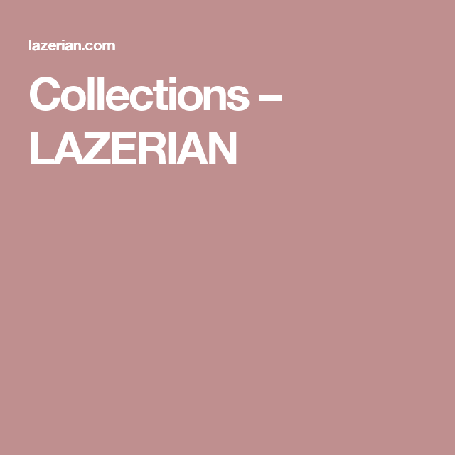 Collections – LAZERIAN