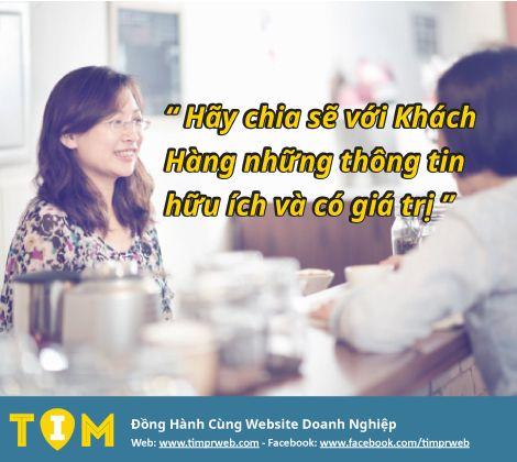 """Một khi Khách Hàng nhận thấy những thông tin chia sẽ của bạn là hữu ích, họ sẽ """"thích"""" và """"theo"""" bạn. Ngoài những thông tin quảng cáo đơn thuần, hãy cung cấp cho khách hàng những thông tin hữu ích, có giá trị để thể hiện sự quan tâm của bạn dành cho Khách Hàng. - Local Marketing TIMPRWEB"""