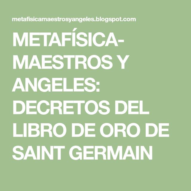 Metafísica Maestros Y Angeles Decretos Del Libro De Oro De Saint Germain Libros De Metafisica Codependencia Emocional Decreto