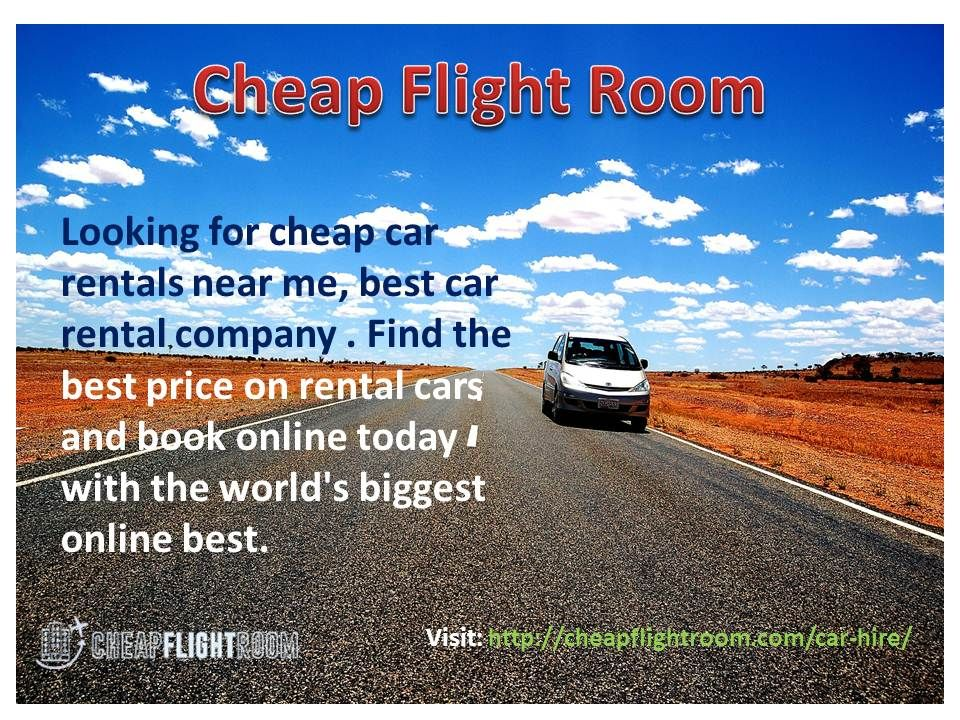 Cheap Flight Room is best car rental company delivers its
