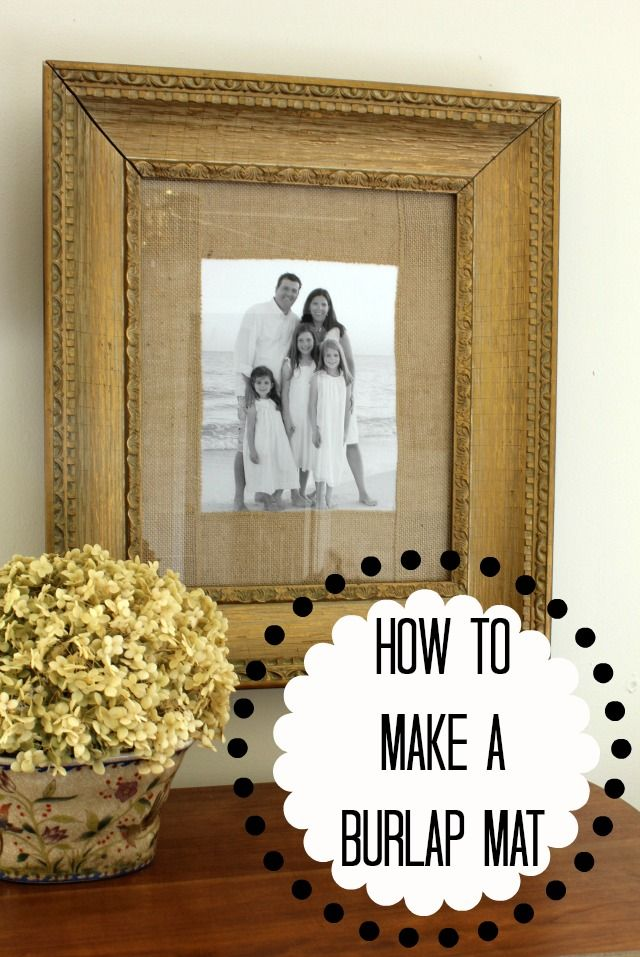 How to Make a Burlap Mat for a Picture | Crafts | Pinterest | Burlap ...