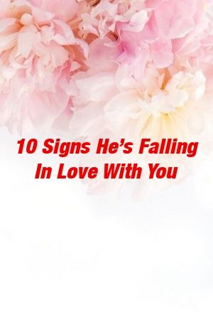 10 Signs Hes Falling In Love With You by yourelationxyz 10 Signs Hes Falling In Love With You by yourelationxyz