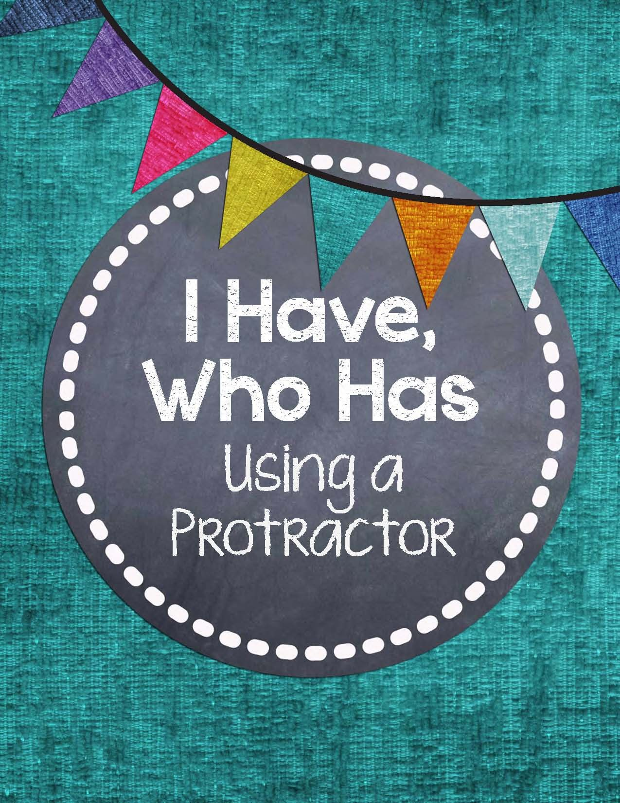 I Have, Who Has... {Using a Protractor} | Protractor, Math and ...