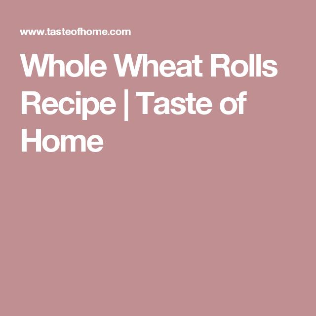 Whole Wheat Rolls Recipe | Taste of Home