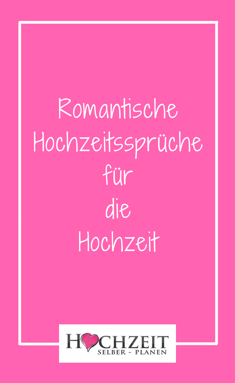 Romantische Spruche Fur Die Hochzeit Hier Finden Sie Den Passenden