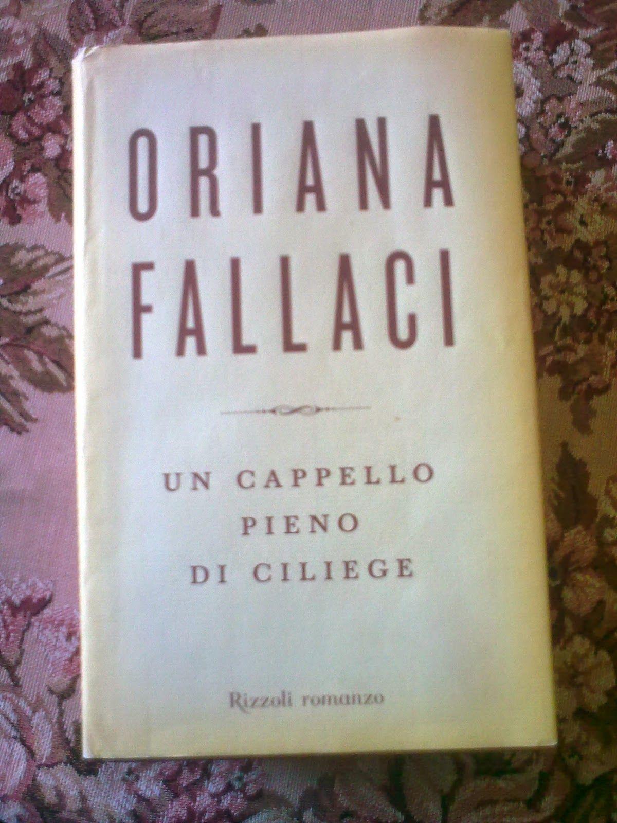 Un cappello pieno di ciliege di Oriana Fallaci   Romanzo storico, Libri di  storia, Libri