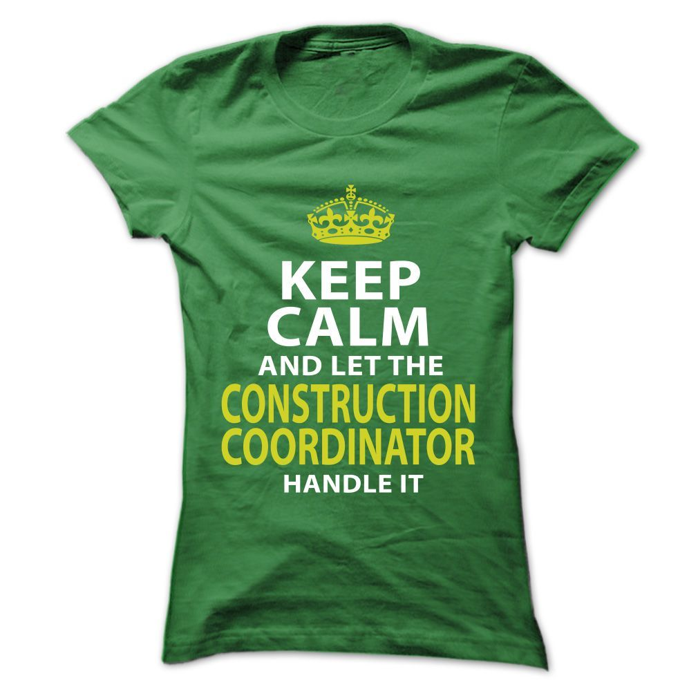CONSTRUCTION COORDINATOR Keep Calm And Let Me Handle It T-Shirts, Hoodies. GET IT ==► https://www.sunfrog.com/No-Category/CONSTRUCTION-COORDINATOR--Keep-calm-Ladies.html?id=41382