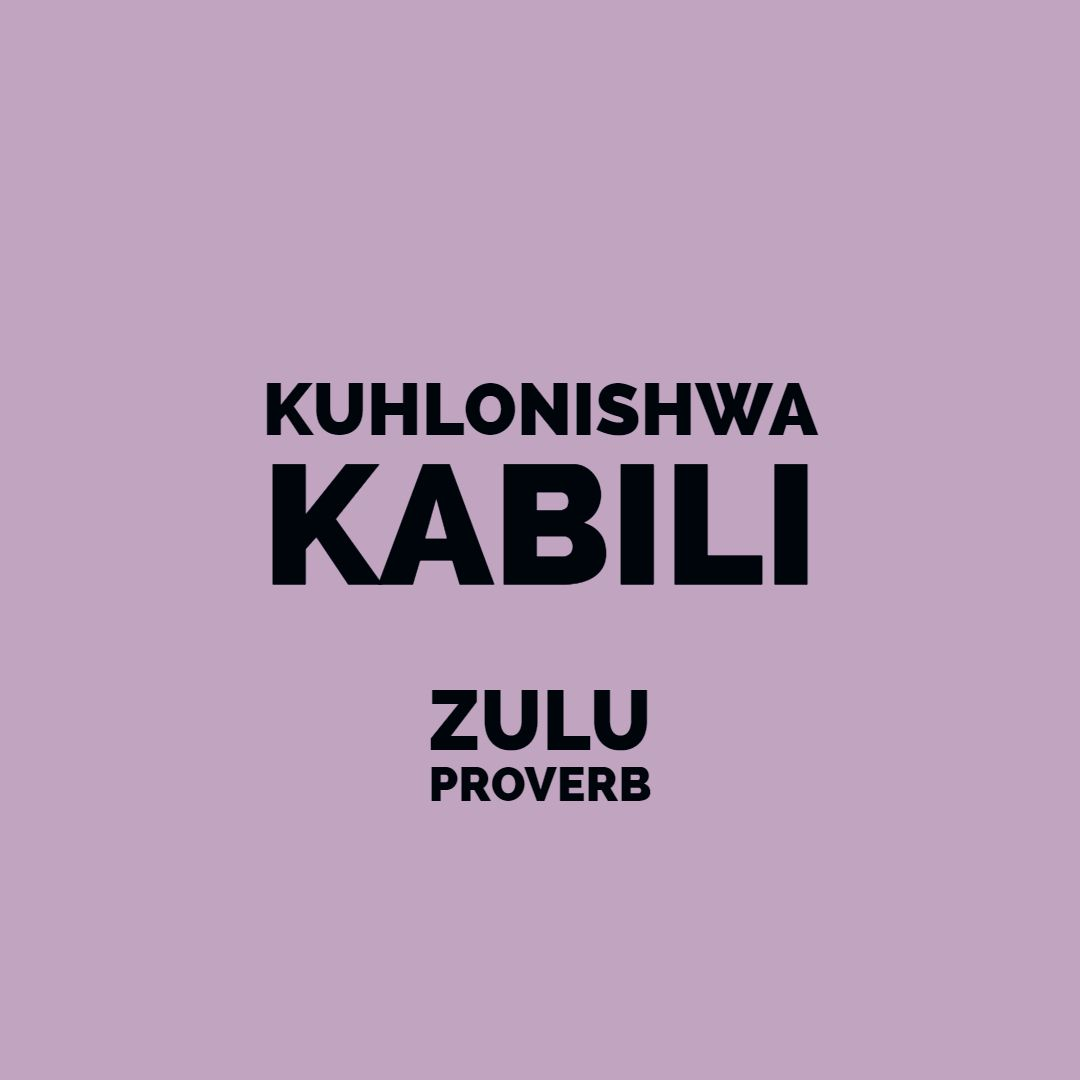 Zulu Proverbs Proverbs African Proverb Inspirational Quotes
