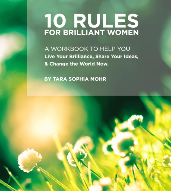 10 Rules for Brilliant Women  By Tara Sophia Mohr