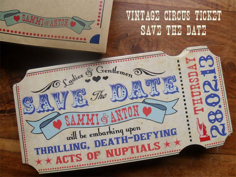 movie ticket stub wedding invitation%0A Vintage Circus   Carnival Ticket Save the Date   Wedding Invitation  Like  these but movie the theater than circus