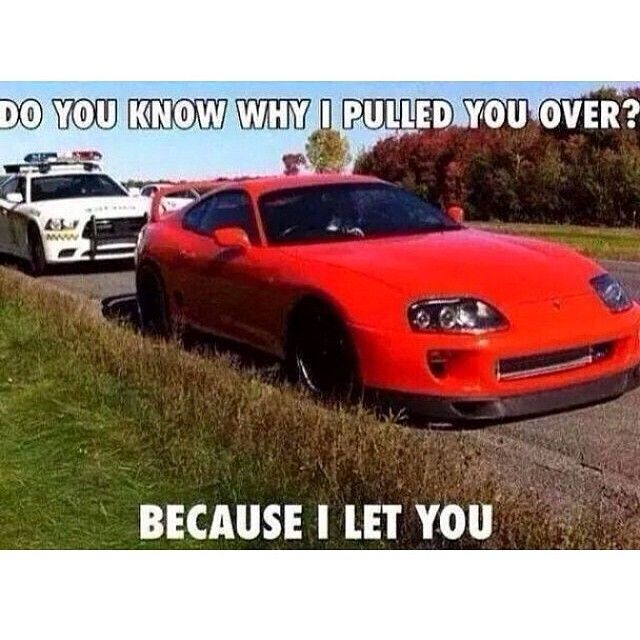 Funny Supra Meme Cops Meme Luxury Cars Pinterest Cars Toyota