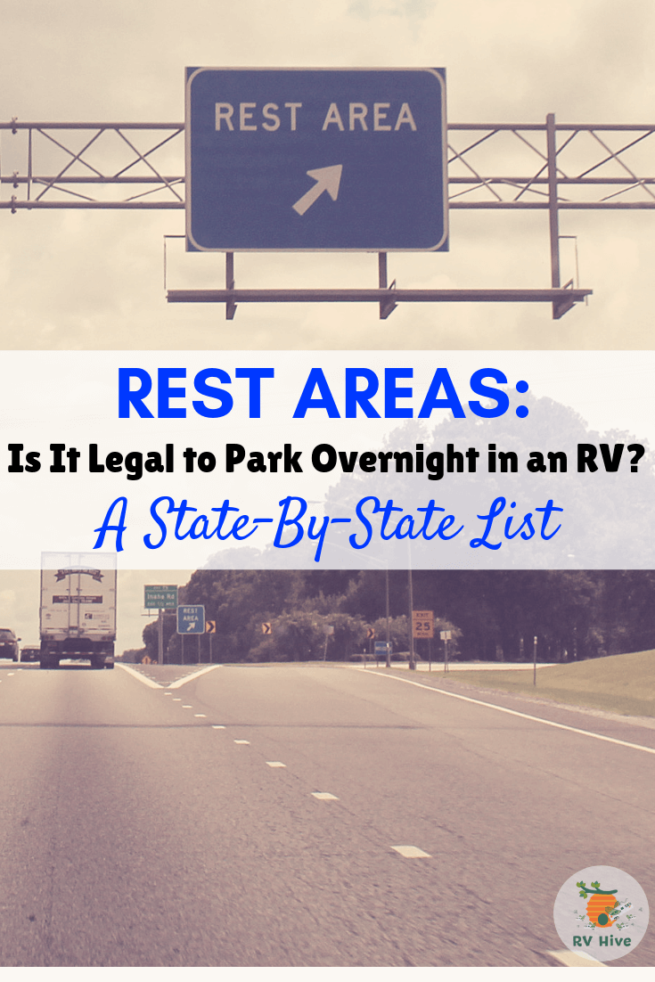 Rest Areas: Is it Legal to Park Overnight in an RV? - A State By State List - RV Hive #rvcamping