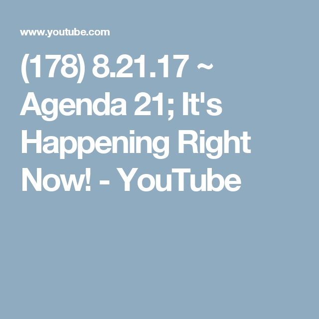 (178) 8.21.17 ~ Agenda 21; It's Happening Right Now! - YouTube