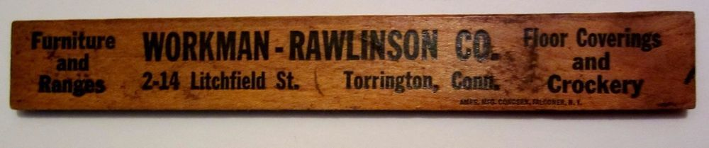 "- old antique - 6"" STORE Advertising RULER Workman - Rawlinson Co Torrington CT  #WORKMANRAWLINSONCO"