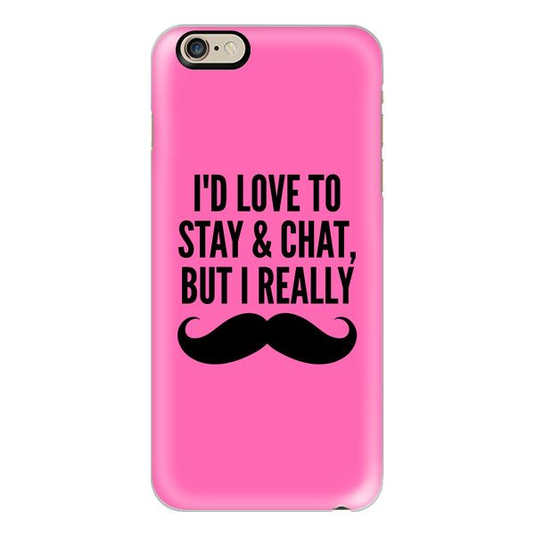 iPhone 6 Plus/6/5/5s/5c Case - I'd Love to Stay and Chat, But I Really... ($40) ❤ liked on Polyvore featuring accessories, tech accessories, iphone case, slim iphone case, apple iphone cases and iphone cover case