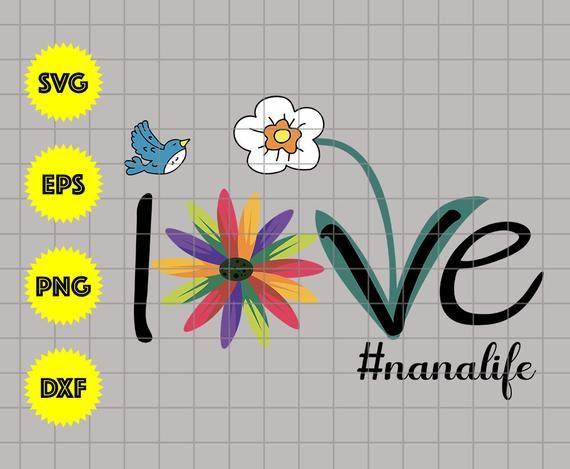 Download Love Nana Life - Nanalife SVG DXF Eps png Digital file ...