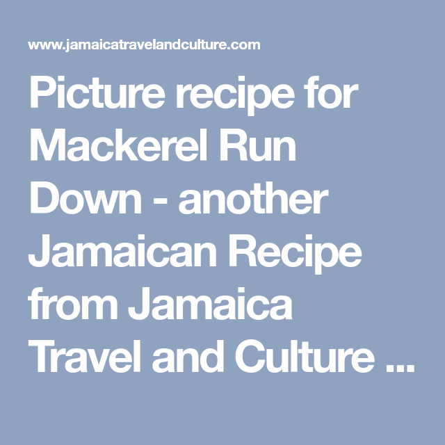 picture recipe for mackerel run down  another jamaican