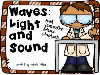 Waves: Light and Sound Next Generation Science Standards Unit ...