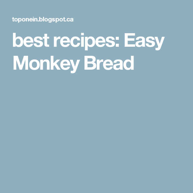 best recipes: Easy Monkey Bread