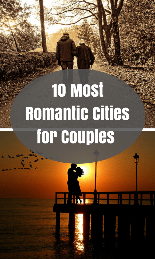 10 Most Romantic Cities To Spend Valentine S Day Romantic