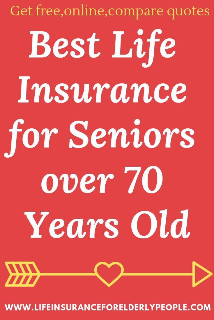 Best Life Insurance For Seniors Over 70 Years Old Life Insurance