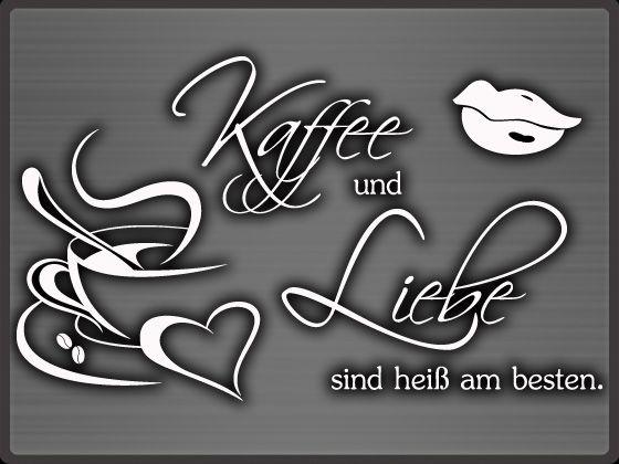 Kaffee Und Liebe Sind Heiss Am Besten Reime Gedanken Spruche