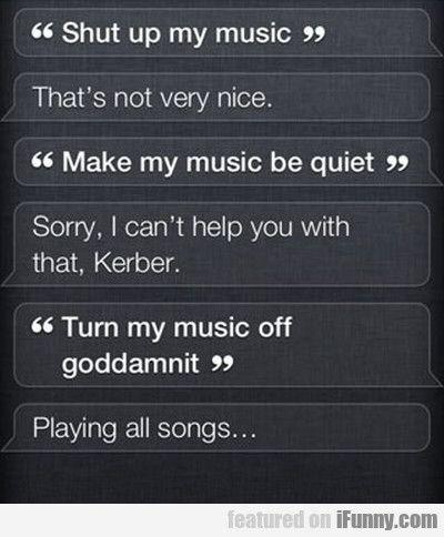 Shut Up My Music. That's Not Very Nice. - http://localmarketingreport.net/shut-up-my-music-thats-not-very-nice/