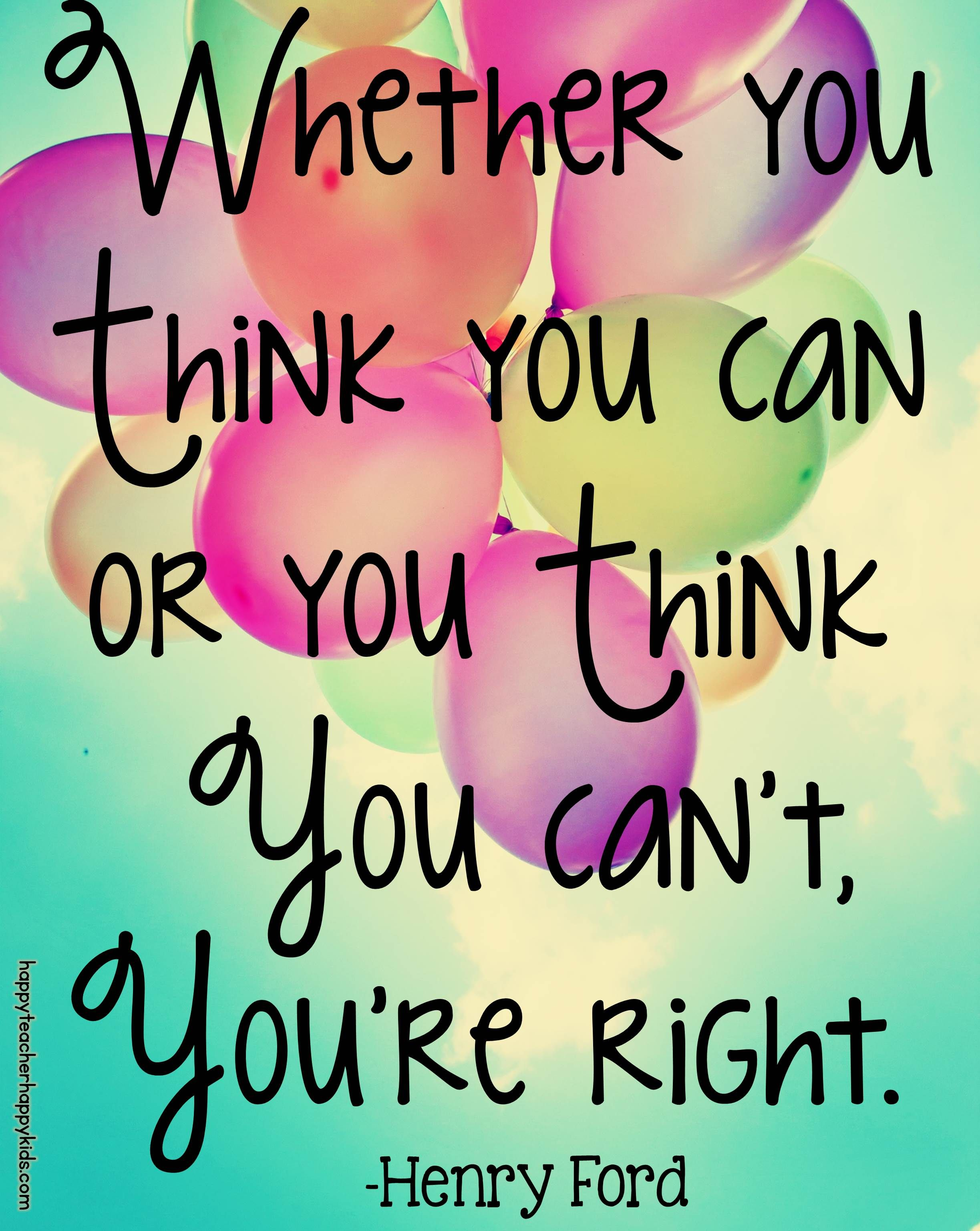Whether You Think You Can Or You Think You Can T You Re