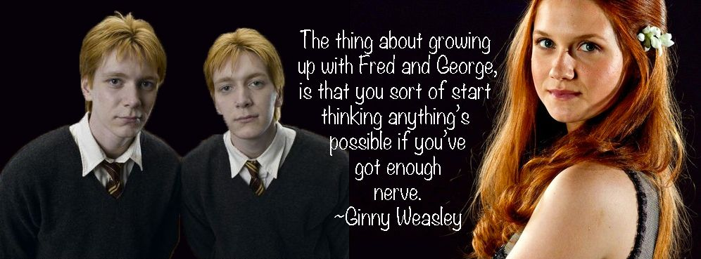 The Thing About Growing Up With Fred And George Is That You Sort
