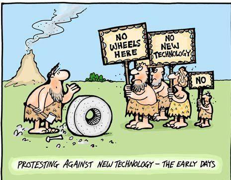 Embrace New Technologies Technology History New Technology Technology Humor